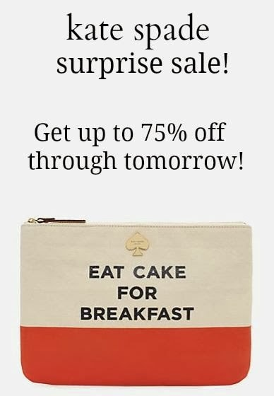 Kate Spade Surprise Sale! 75% Off for Two Days Only!