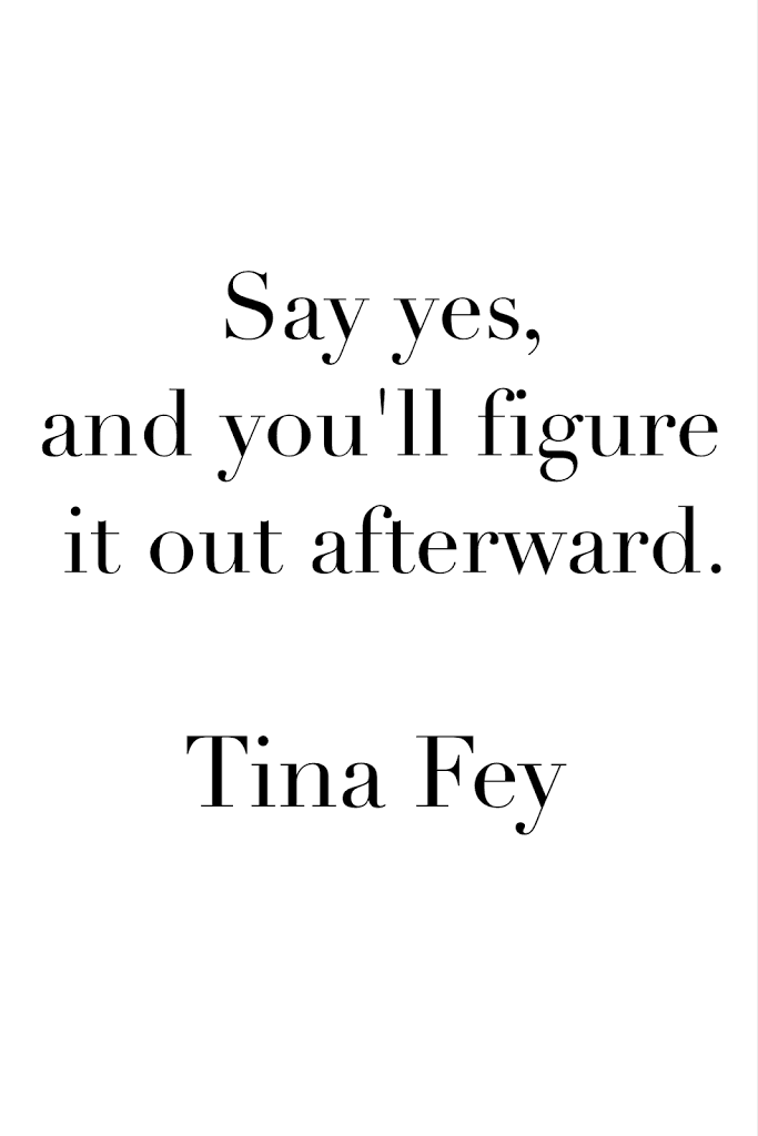 Say-Yes-and-youll-figure-it-out-afterward-tina-fey