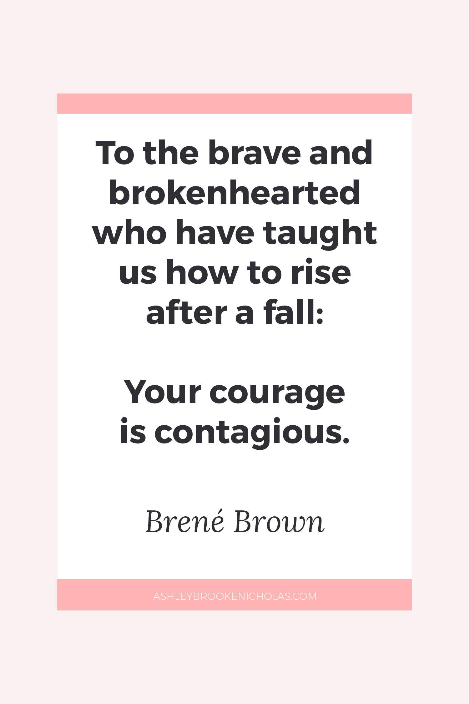 Quotes Courage The Best Brené Brown Quotes  Ashley Brooke Nicholas