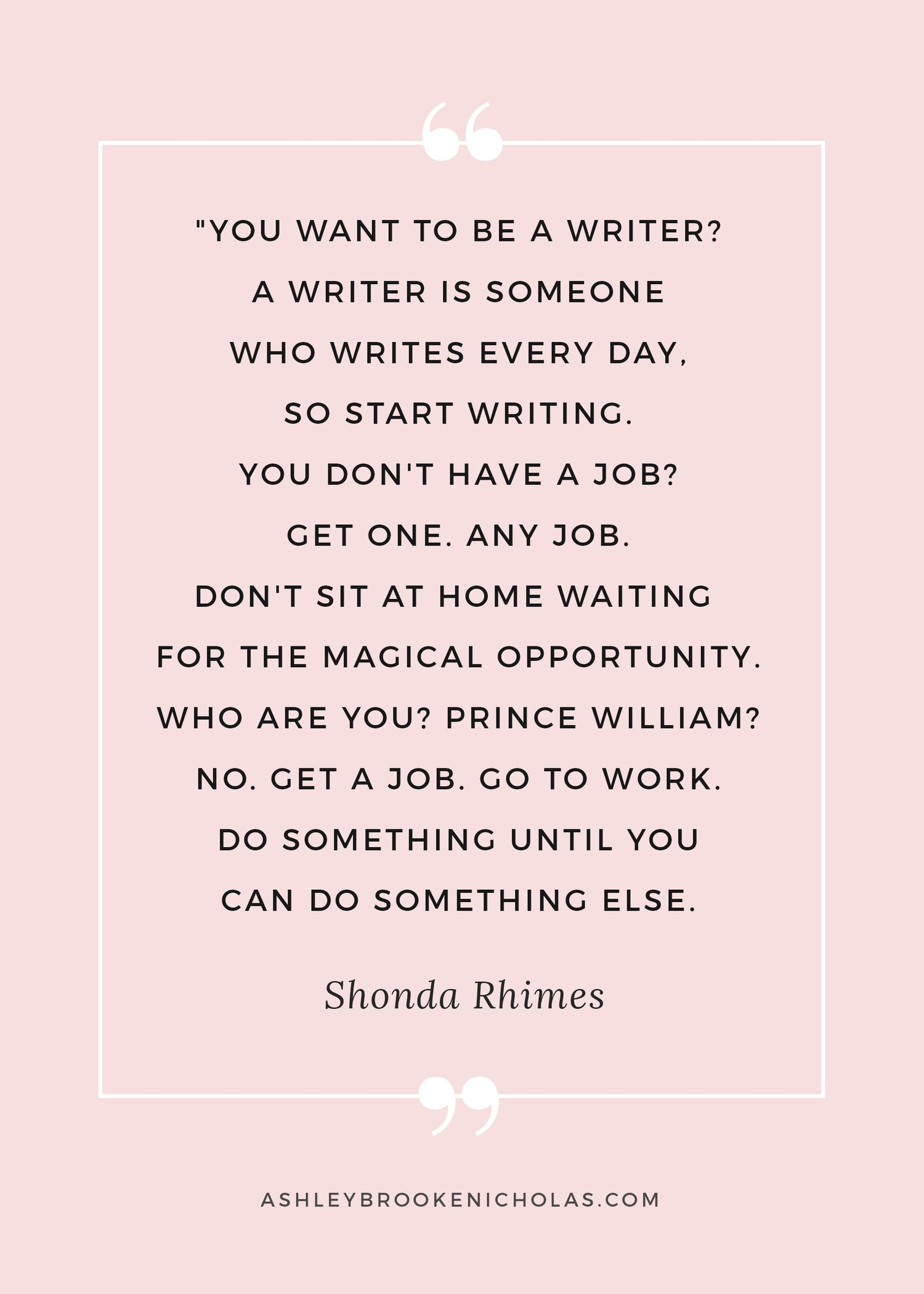 10 Shonda Rimes Quotes to Help You Kick Butt | Ashley Brooke ...